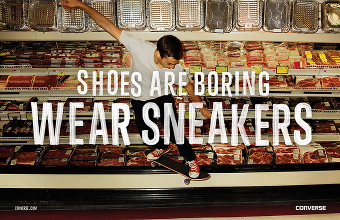 """Converse states """"Shoes Are Boring. Wear Sneakers"""""""